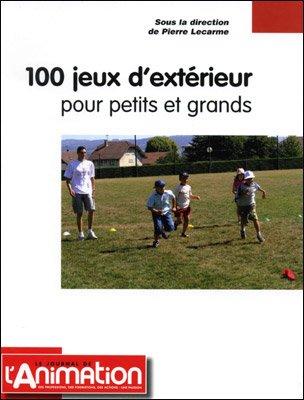 Fabuleux 100 jeux d'extérieur pour petits et grands - nouvelle édition #MR_49