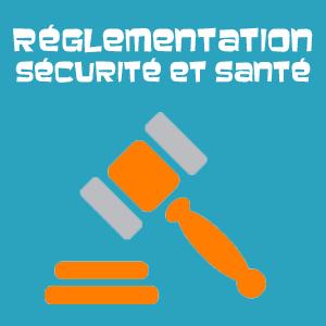 Réglementation, sécurité et santé